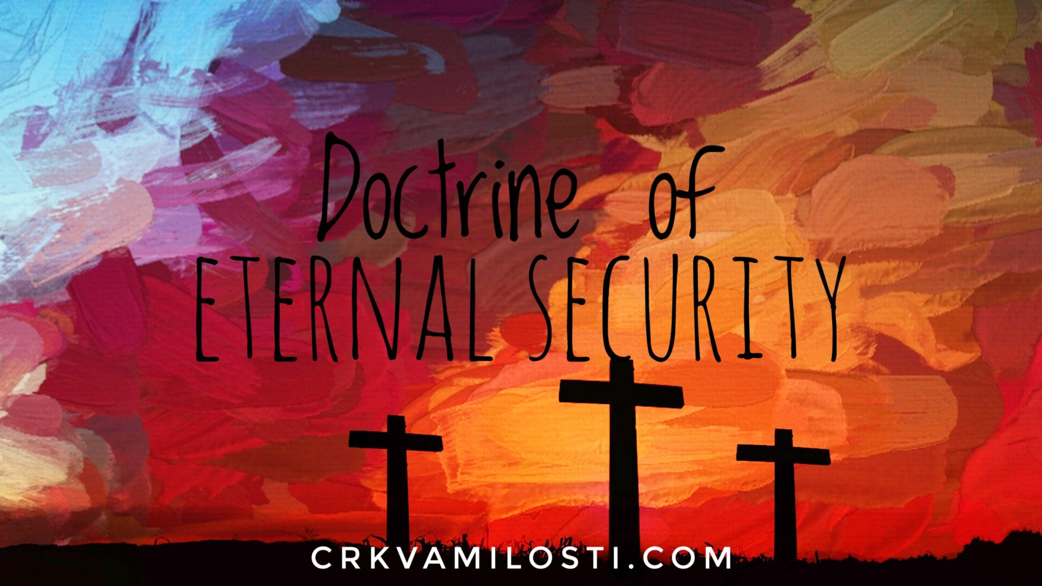 Doctrine of Eternal security, bible classes, http://edu.crkvamilosti.com Biblijska skola u Srbiji Srbija Beograd Biblijski fakultet Belgrade Academy Bible School